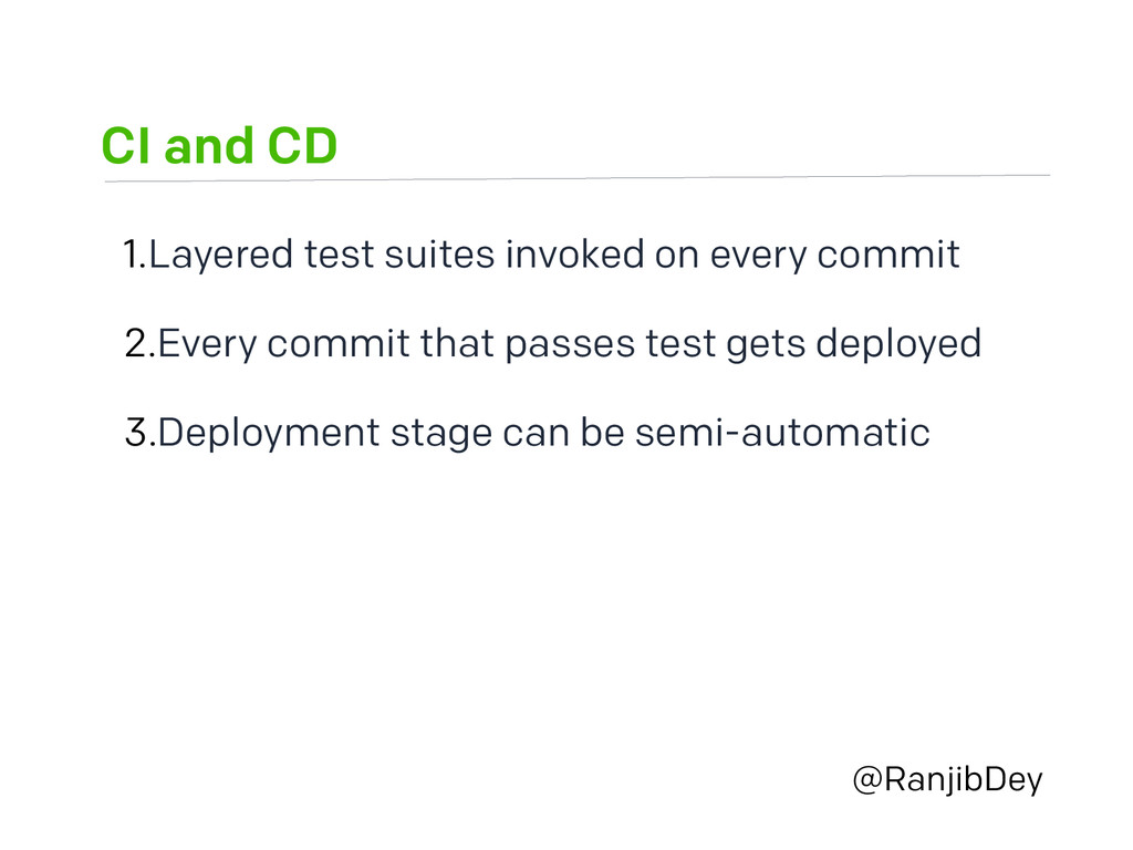 CI and CD @RanjibDey 1.Layered test suites invo...
