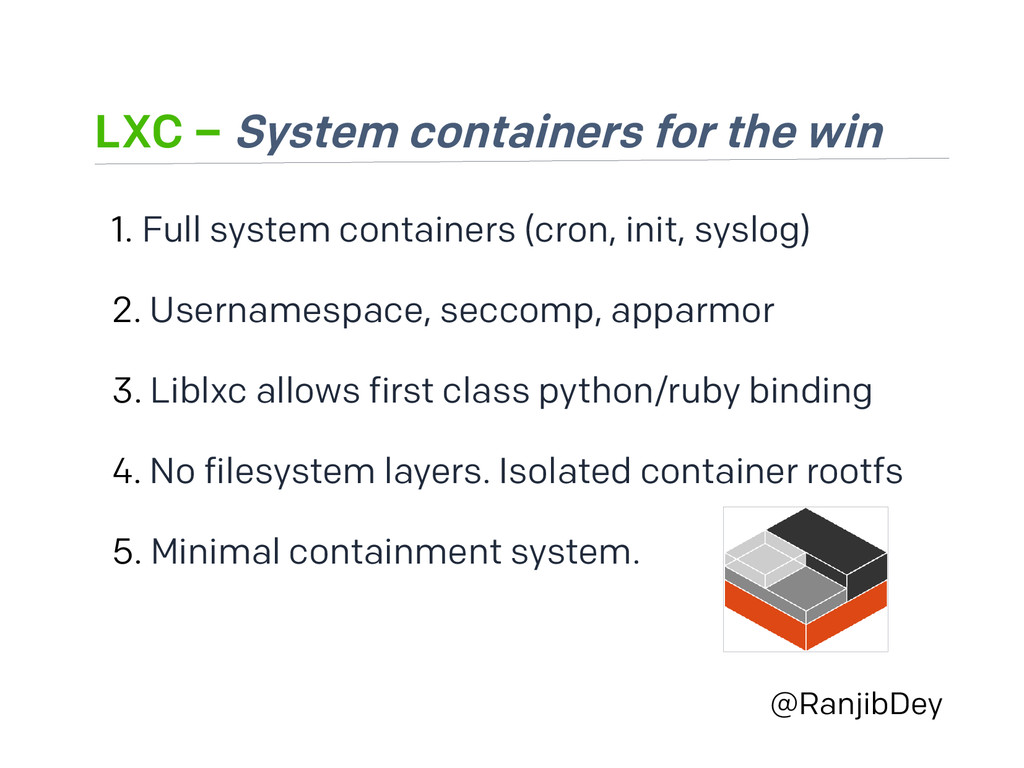 LXC – System containers for the win @RanjibDey ...