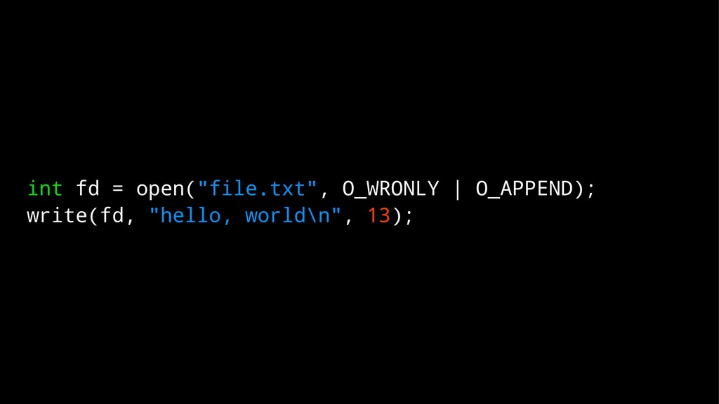 "int fd = open(""file.txt"", O_WRONLY 