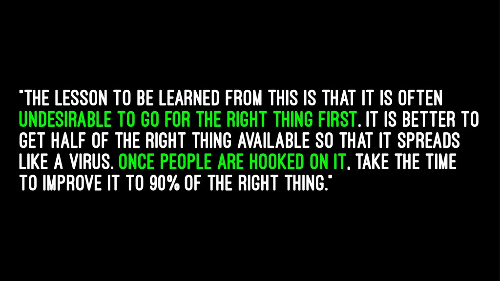 """The lesson to be learned from this is that it ..."