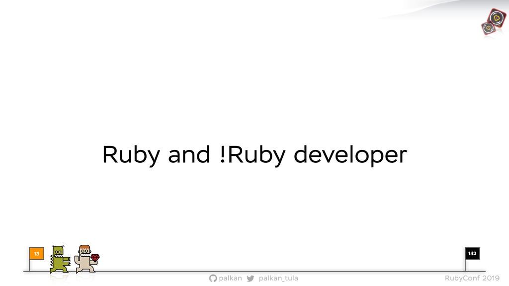 142 palkan_tula palkan RubyConf 2019 Ruby and !...