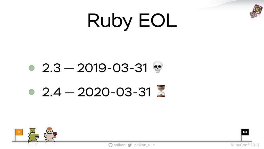 142 palkan_tula palkan RubyConf 2019 18 2.3 — 2...