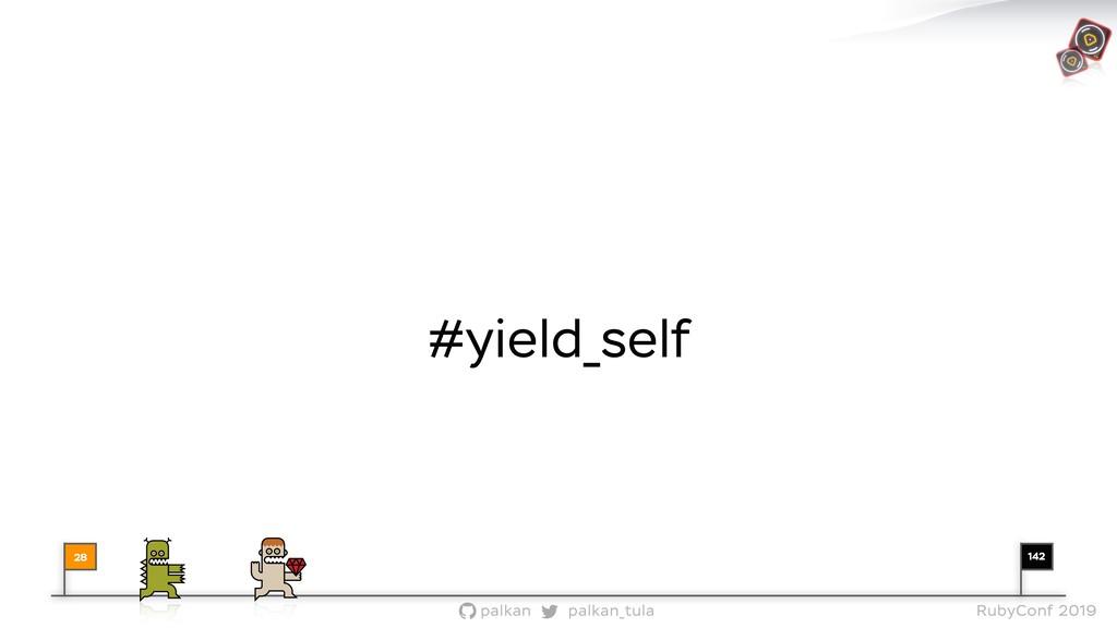 142 palkan_tula palkan RubyConf 2019 28 #yield_...