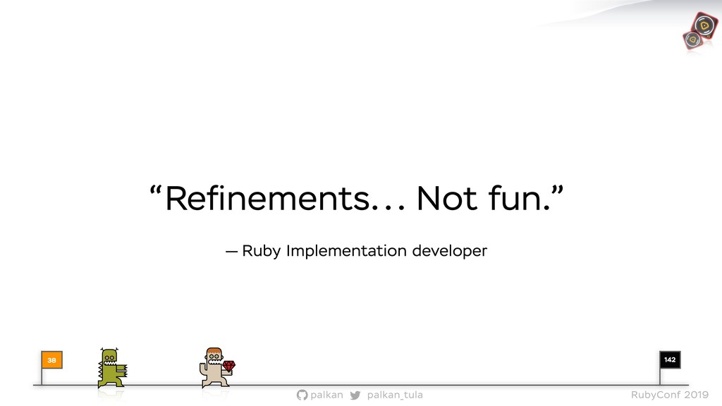 "142 palkan_tula palkan RubyConf 2019 ""Refinement..."