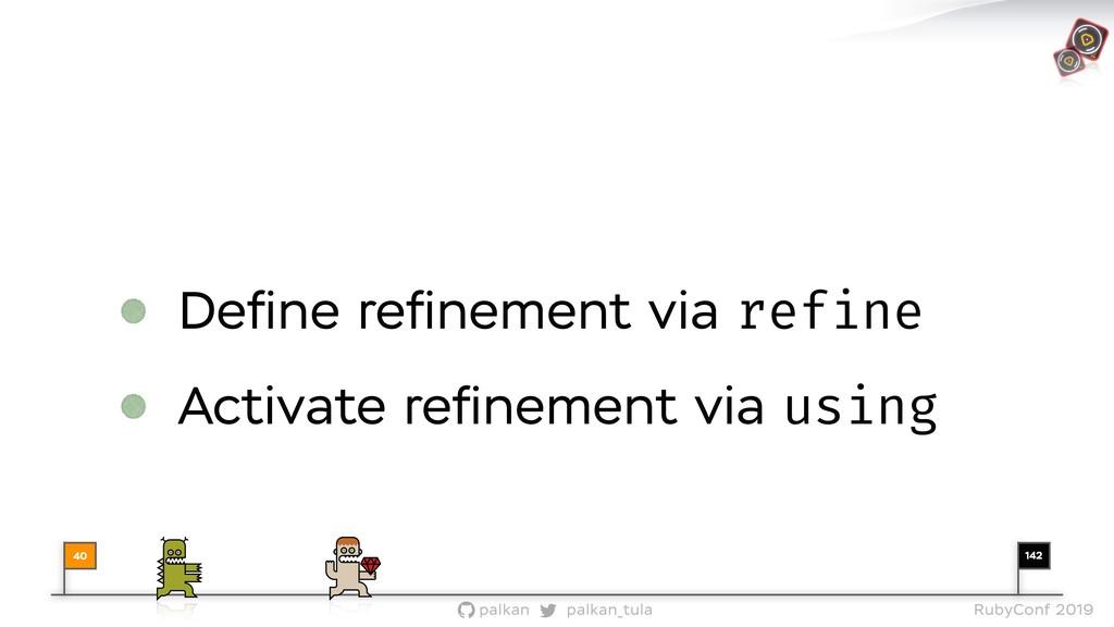 142 palkan_tula palkan RubyConf 2019 Define refin...