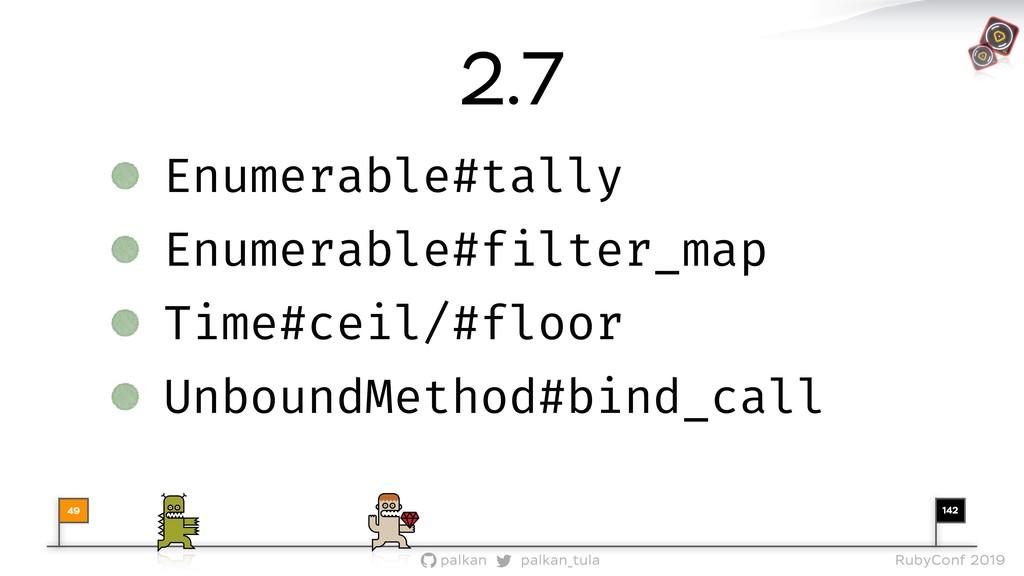 142 palkan_tula palkan RubyConf 2019 49 2.7 Enu...