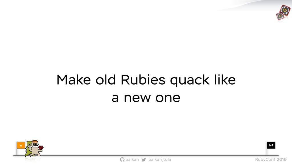 142 palkan_tula palkan RubyConf 2019 Make old R...