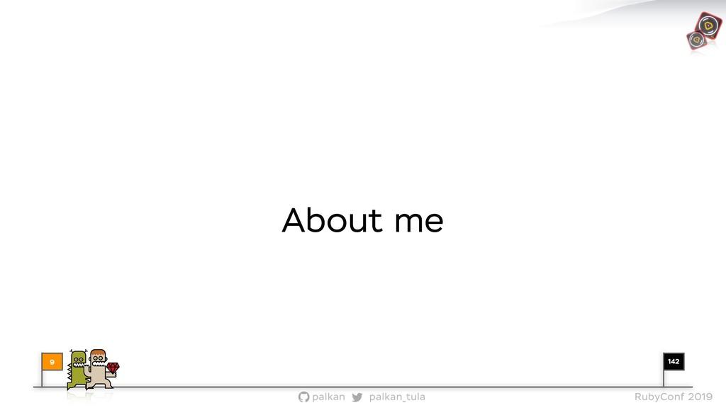 142 palkan_tula palkan RubyConf 2019 9 About me