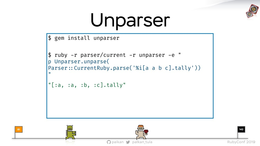 142 palkan_tula palkan RubyConf 2019 81 Unparse...