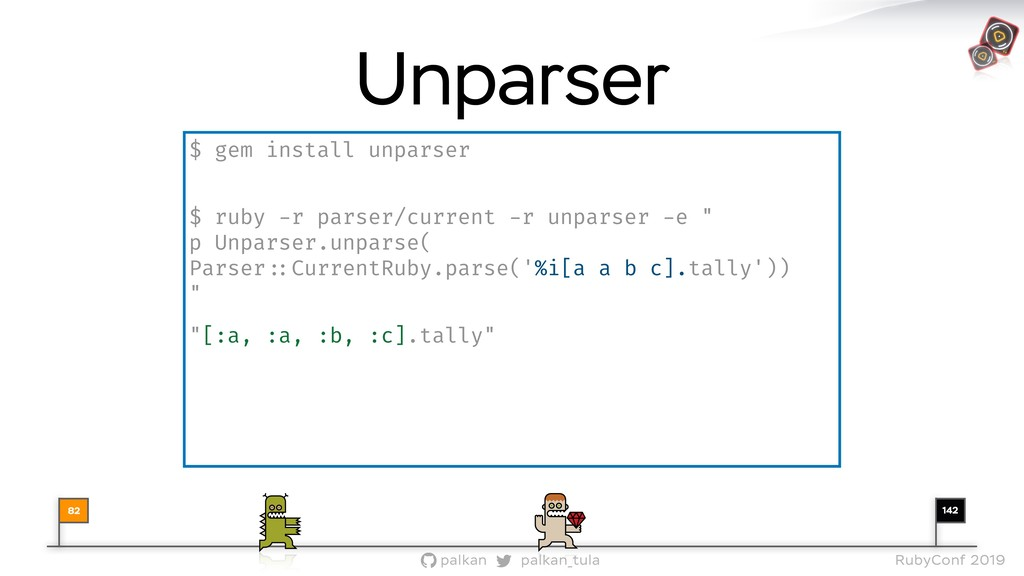 142 palkan_tula palkan RubyConf 2019 82 Unparse...