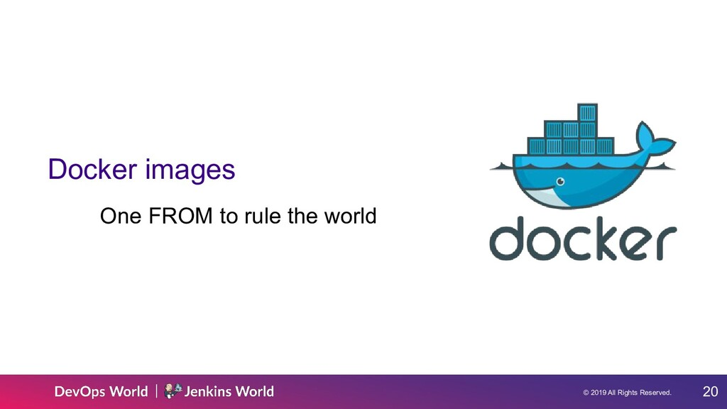 © 2019 All Rights Reserved. 20 Docker images On...