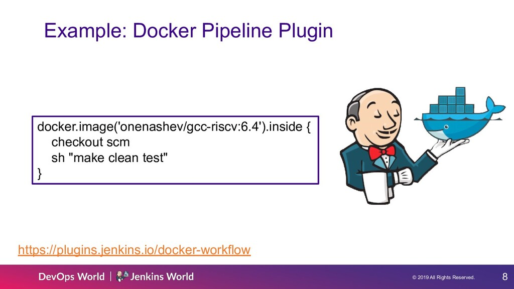 © 2019 All Rights Reserved. 8 Example: Docker P...