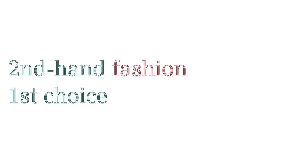 2nd-hand fashion 1st choice