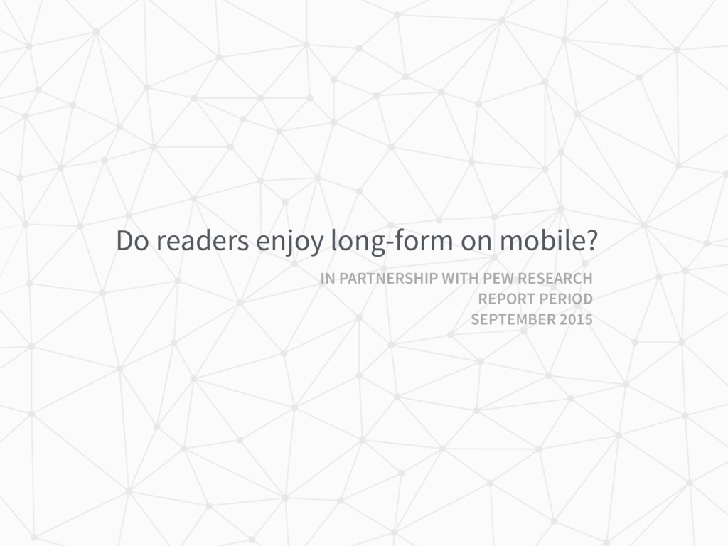 Do readers enjoy long-form on mobile? IN PARTNE...