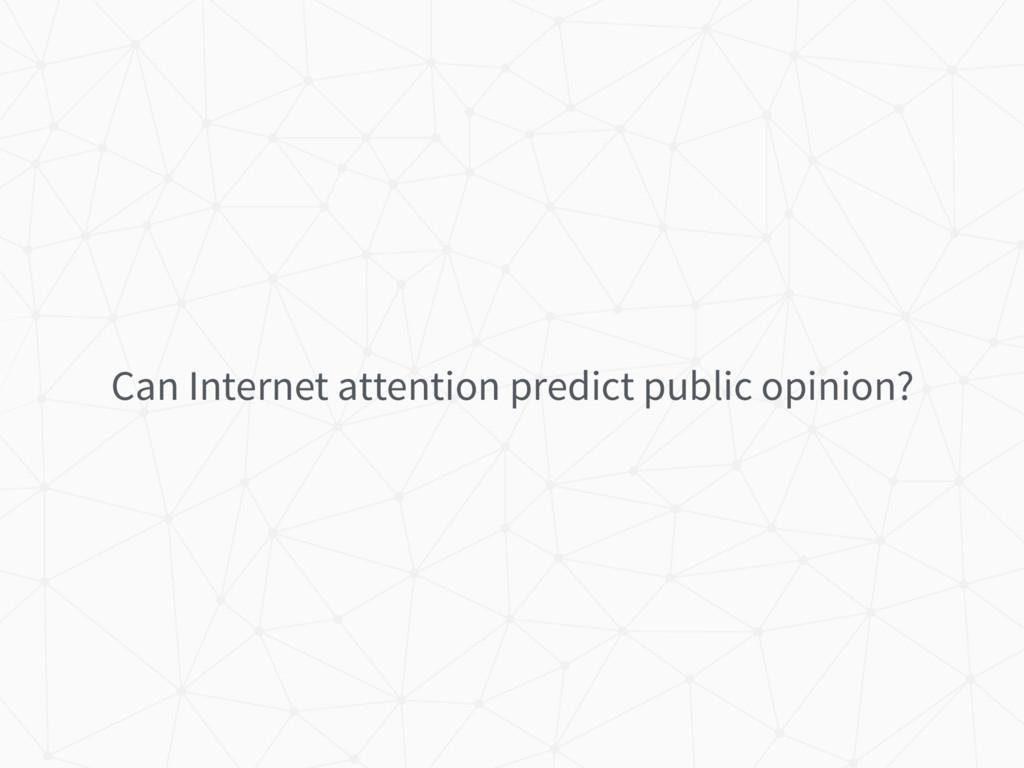 Can Internet attention predict public opinion?