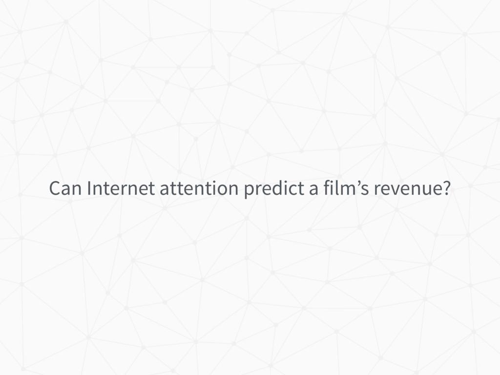 Can Internet attention predict a film's revenue?