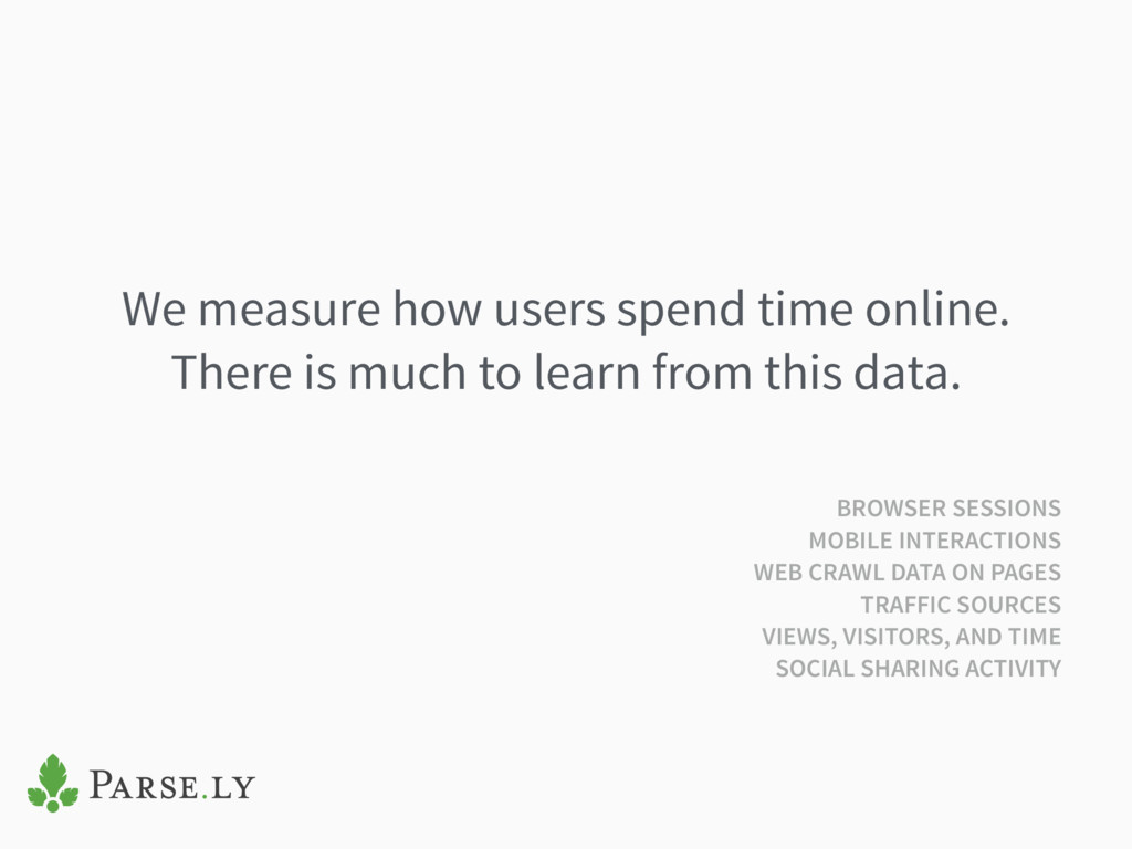 We measure how users spend time online. There i...