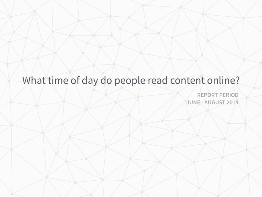 What time of day do people read content online?...