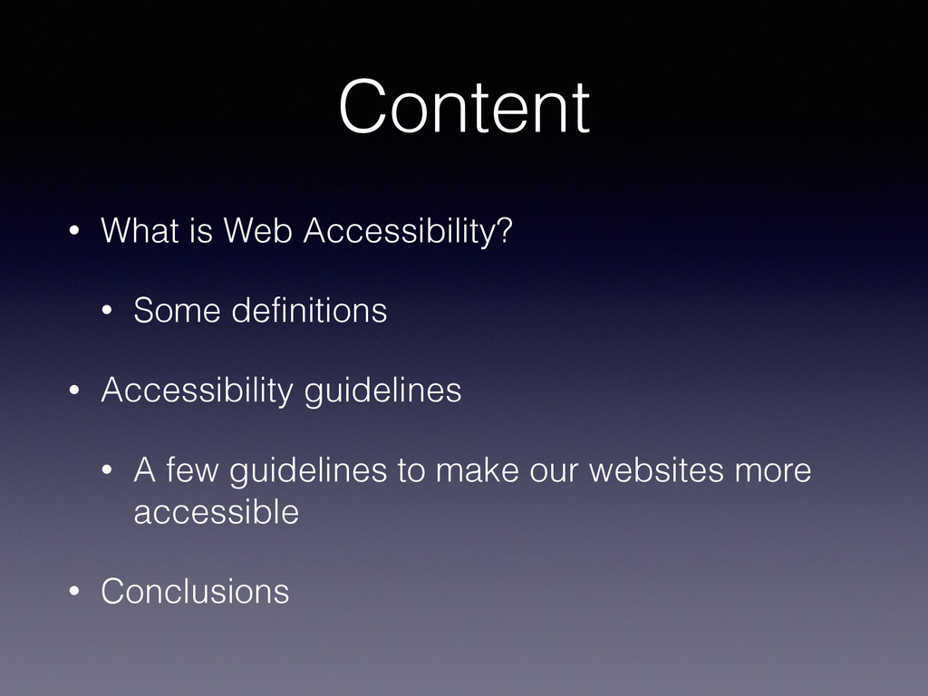 Content • What is Web Accessibility? • Some def...