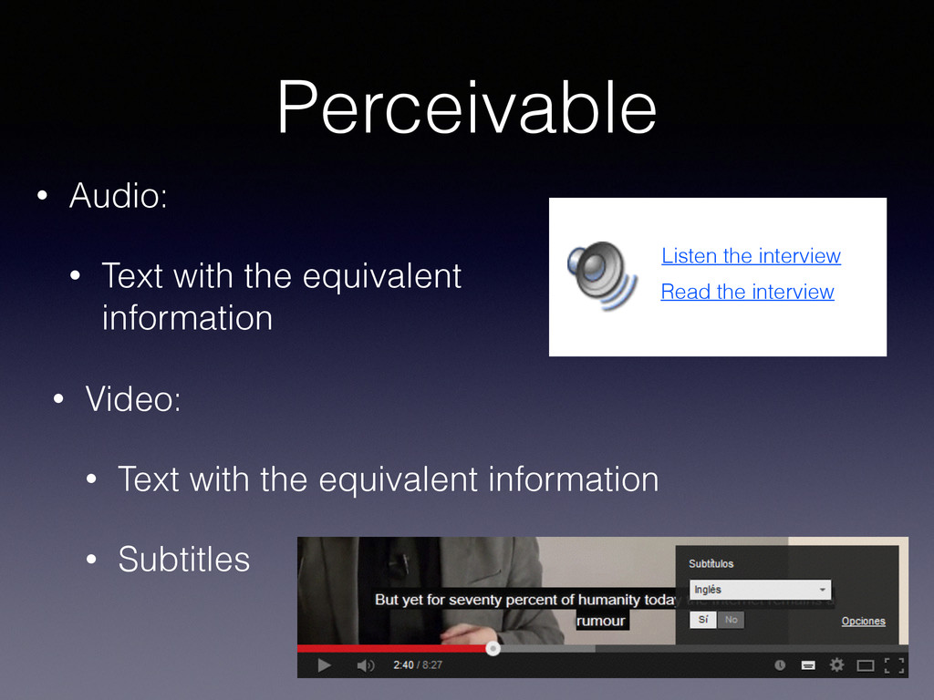 Perceivable • Audio: • Text with the equivalent...