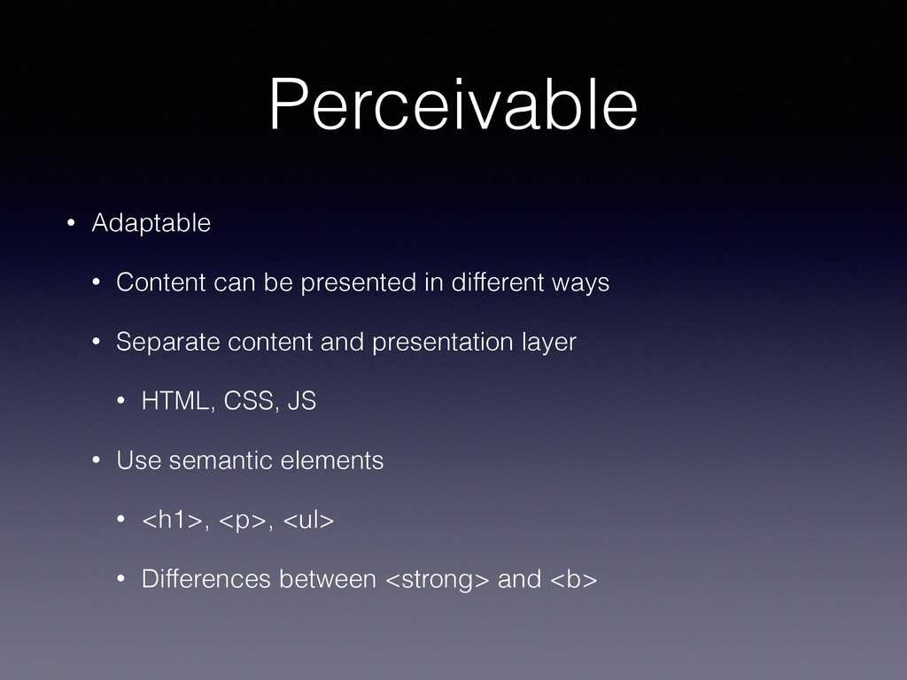 Perceivable • Adaptable • Content can be presen...