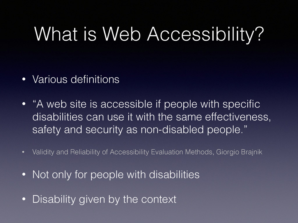 What is Web Accessibility? • Various definition...