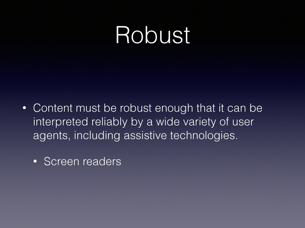 Robust • Content must be robust enough that it ...