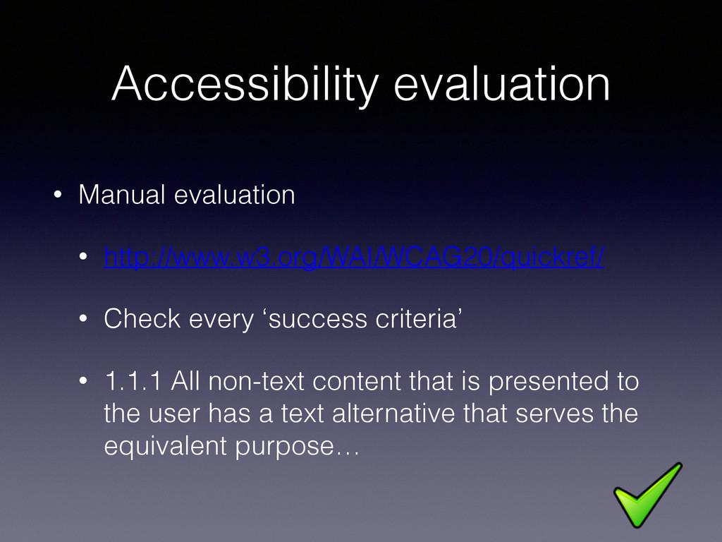 Accessibility evaluation • Manual evaluation • ...