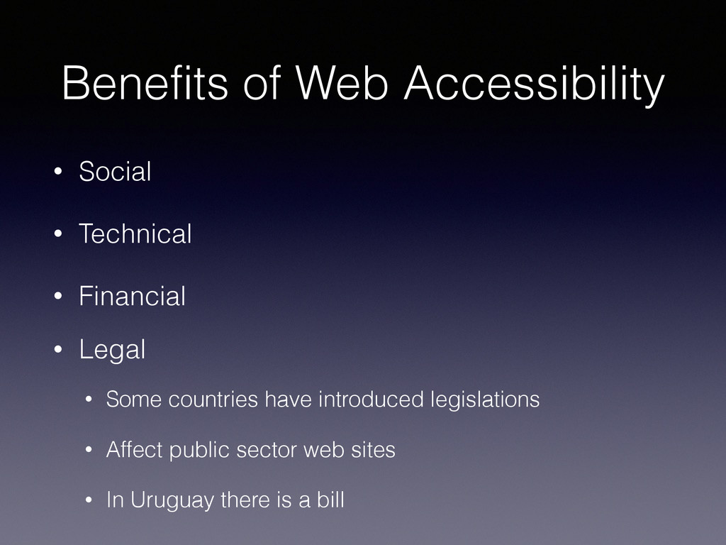 Benefits of Web Accessibility • Social • Techni...