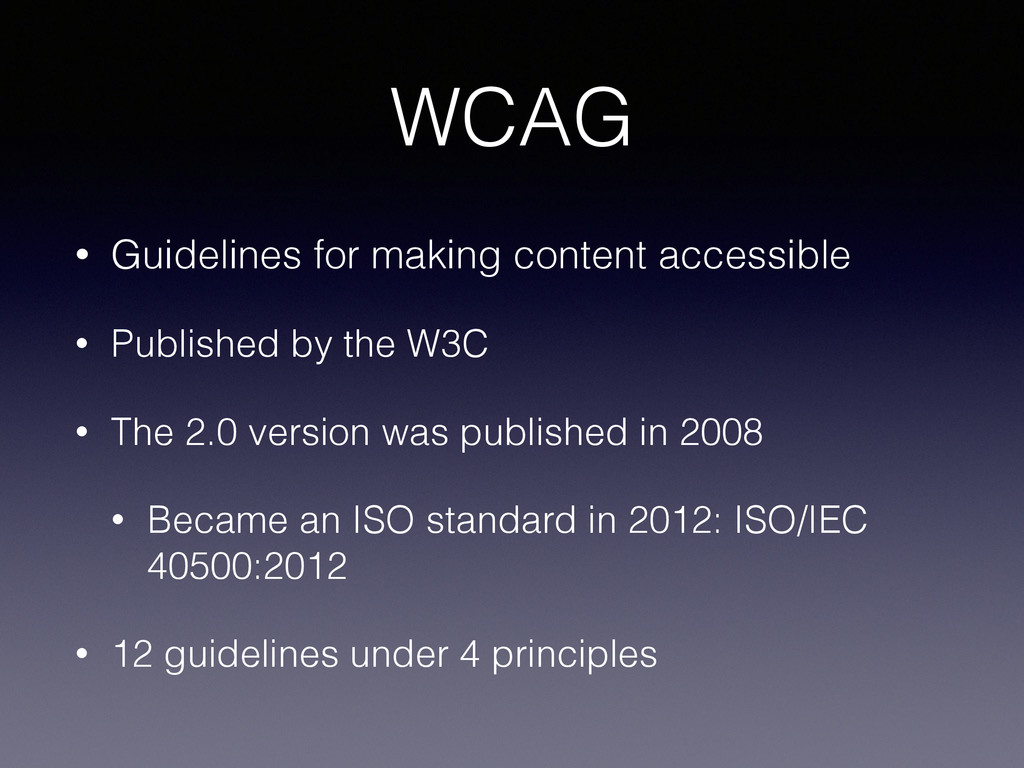 WCAG • Guidelines for making content accessible...
