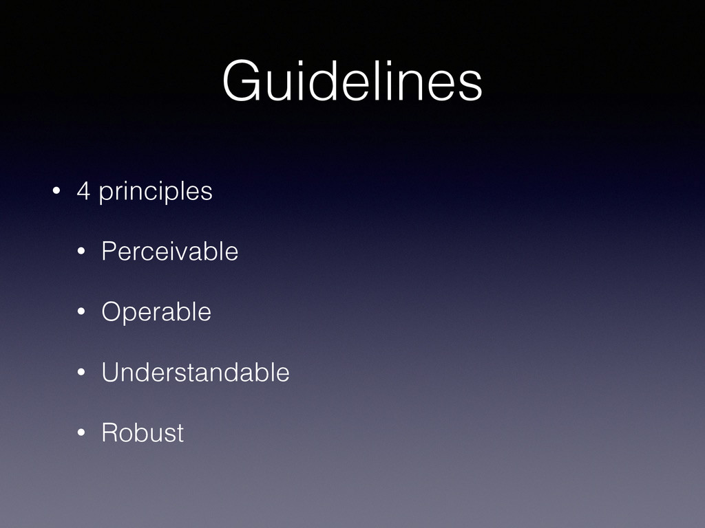Guidelines • 4 principles • Perceivable • Opera...