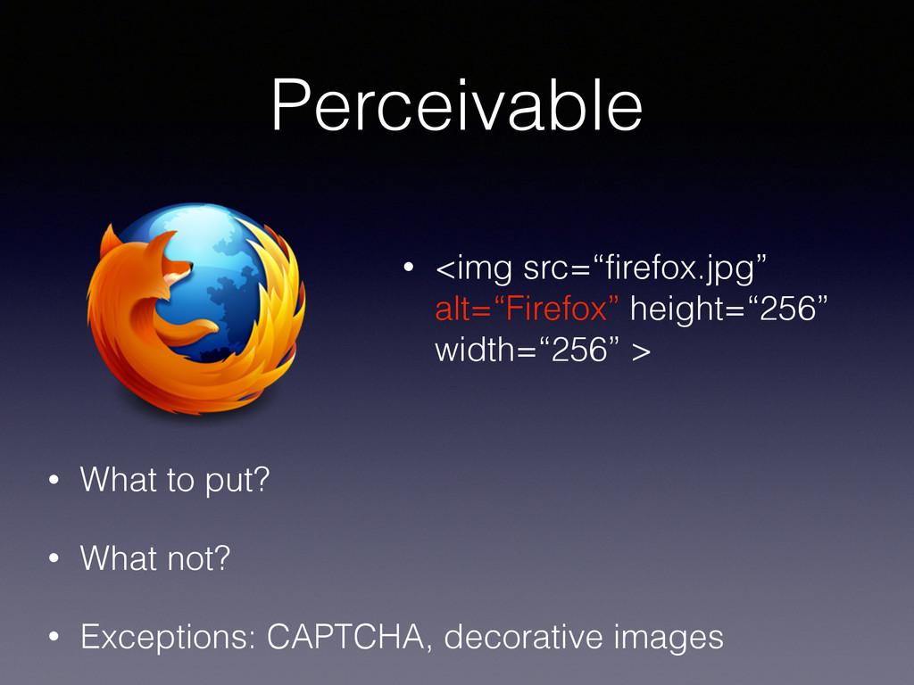 """Perceivable • <img src=""""firefox.jpg"""" alt=""""Firef..."""