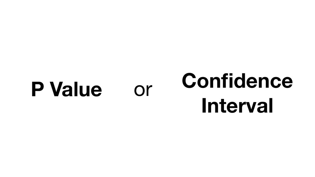 P Value Confidence Interval or