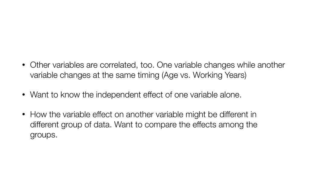 • Other variables are correlated, too. One vari...