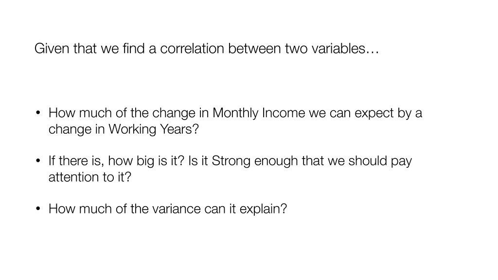 • How much of the change in Monthly Income we c...