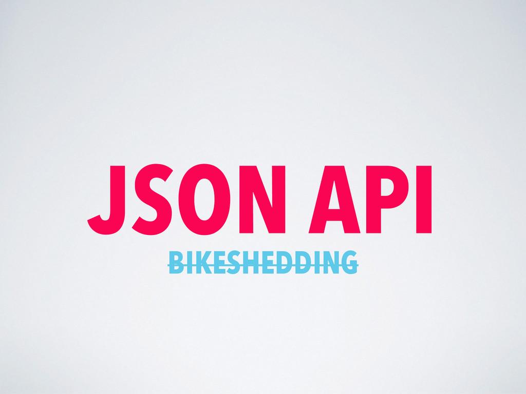 JSON API BIKESHEDDING
