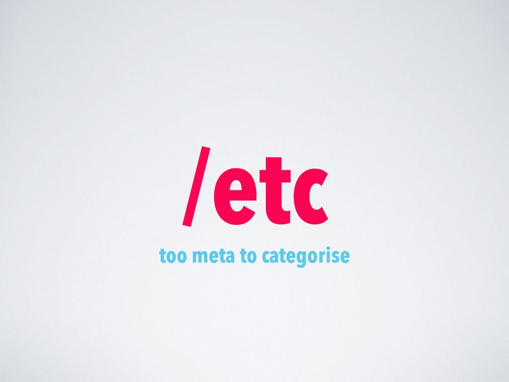 /etc too meta to categorise