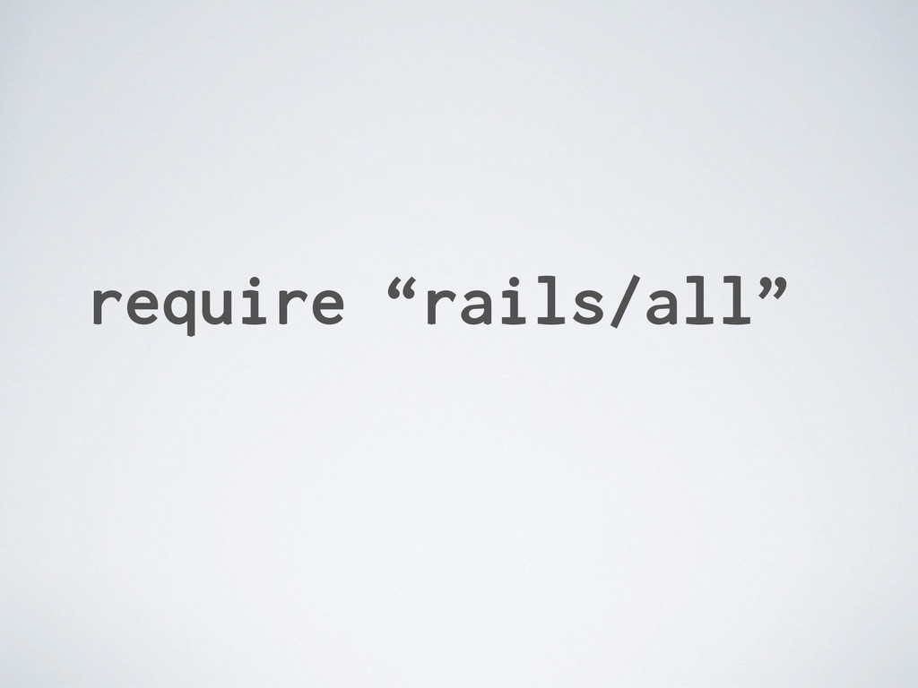 """require """"rails/all"""""""