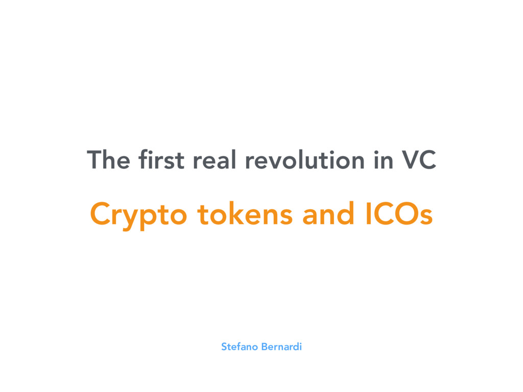 The first real revolution in VC Stefano Bernardi...