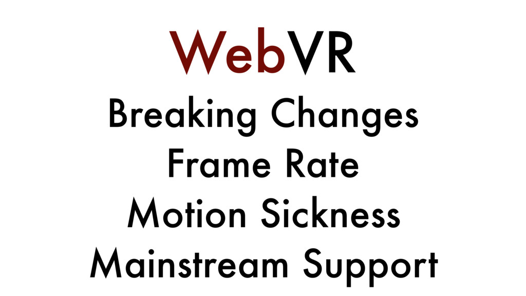 WebVR Breaking Changes Frame Rate Motion Sickne...