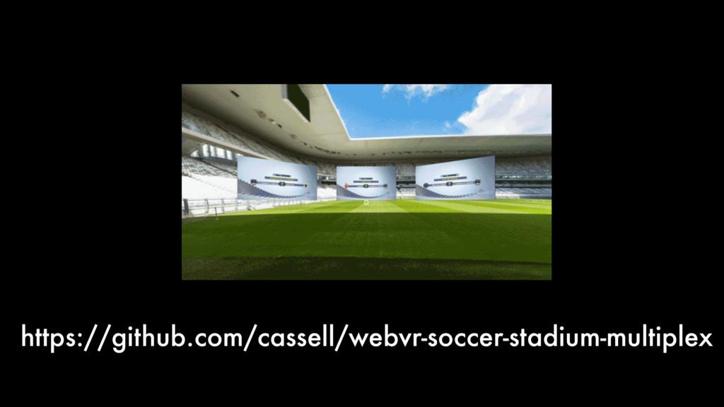 https://github.com/cassell/webvr-soccer-stadium...