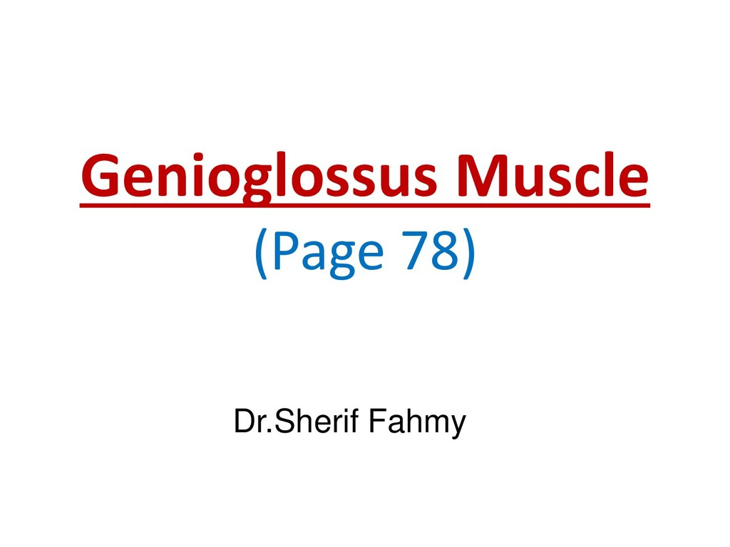 Genioglossus Muscle (Page 78) Dr.Sherif Fahmy