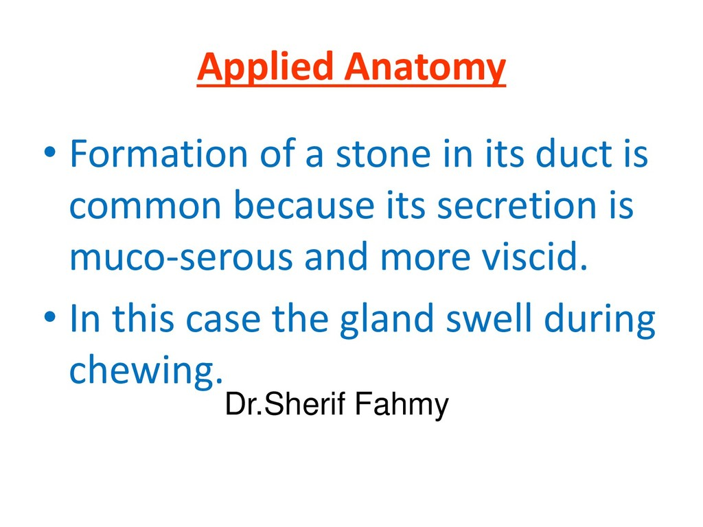 Applied Anatomy • Formation of a stone in its d...