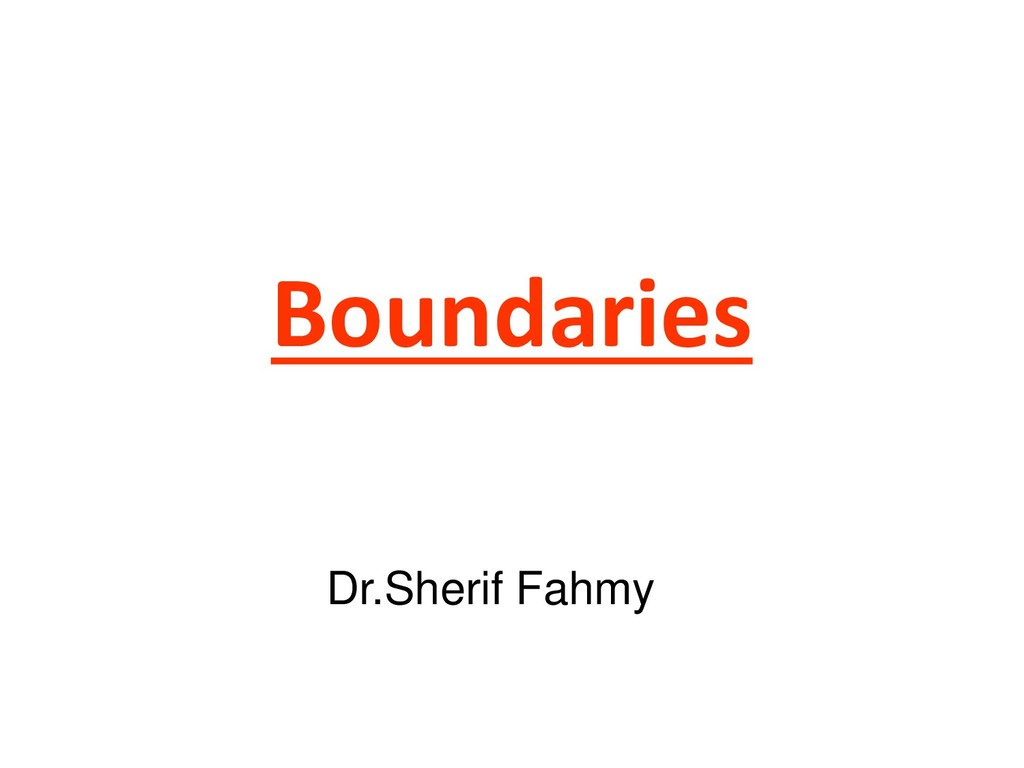 Boundaries Dr.Sherif Fahmy