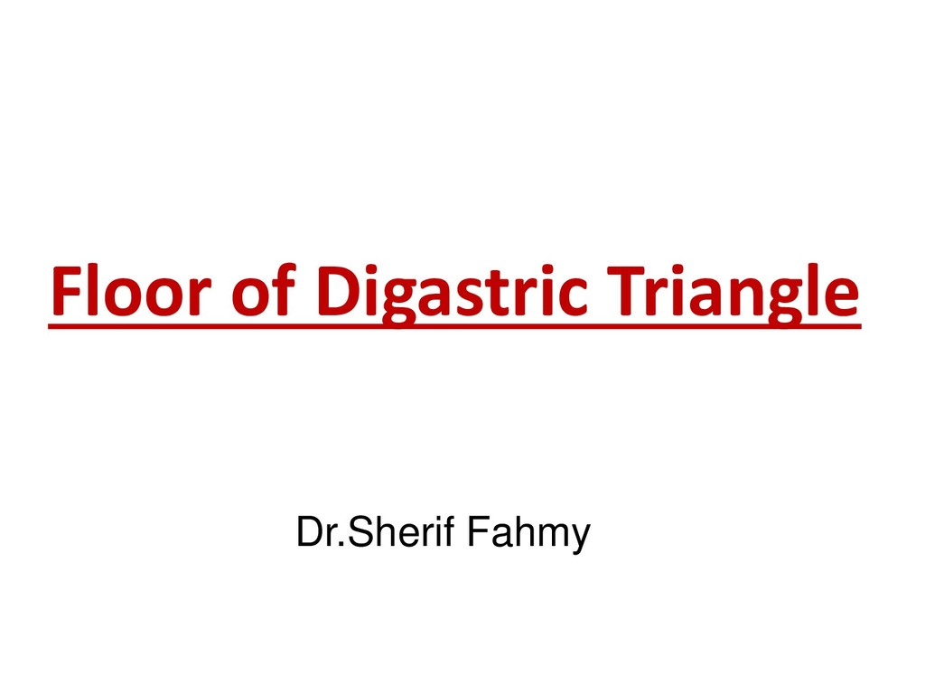 Floor of Digastric Triangle Dr.Sherif Fahmy