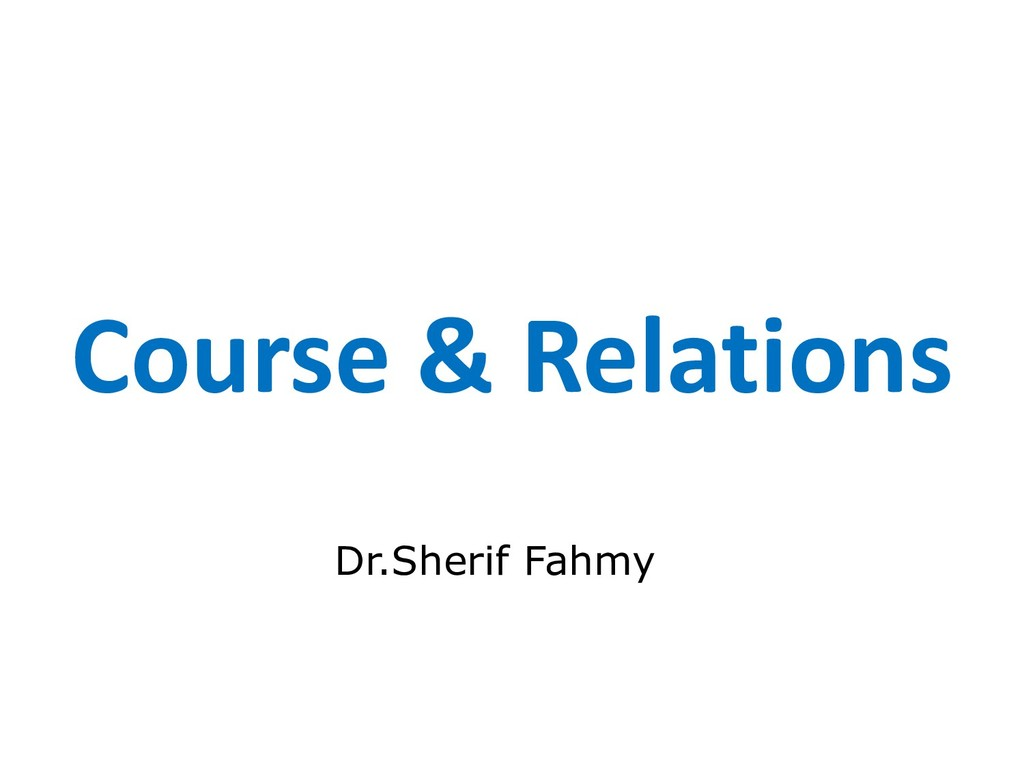 Course & Relations Dr.Sherif Fahmy