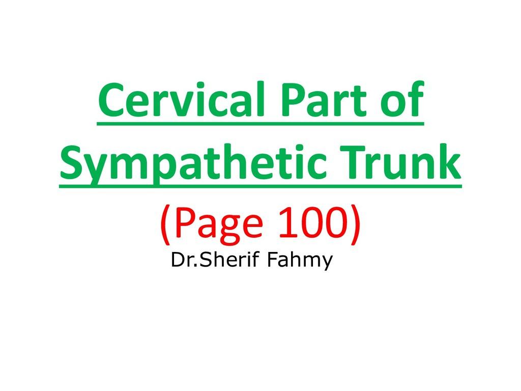 Cervical Part of Sympathetic Trunk (Page 100) D...
