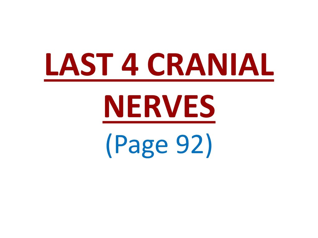 LAST 4 CRANIAL NERVES (Page 92)