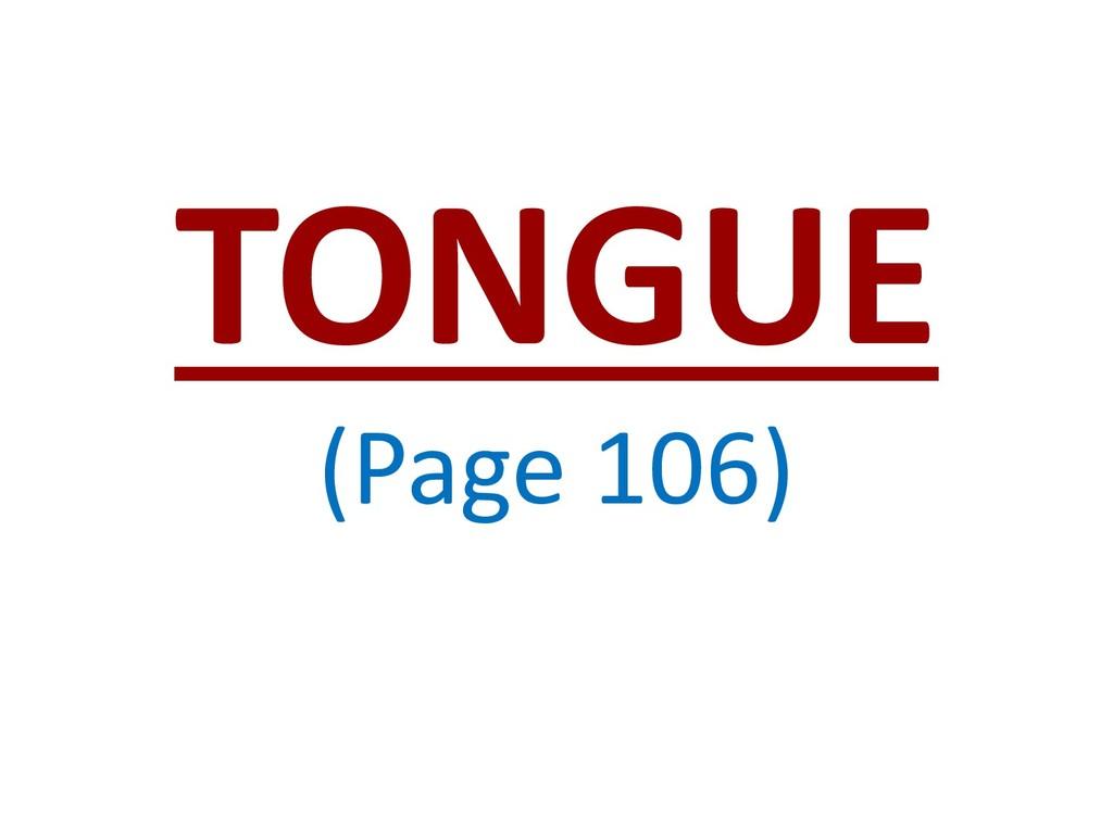 TONGUE (Page 106)