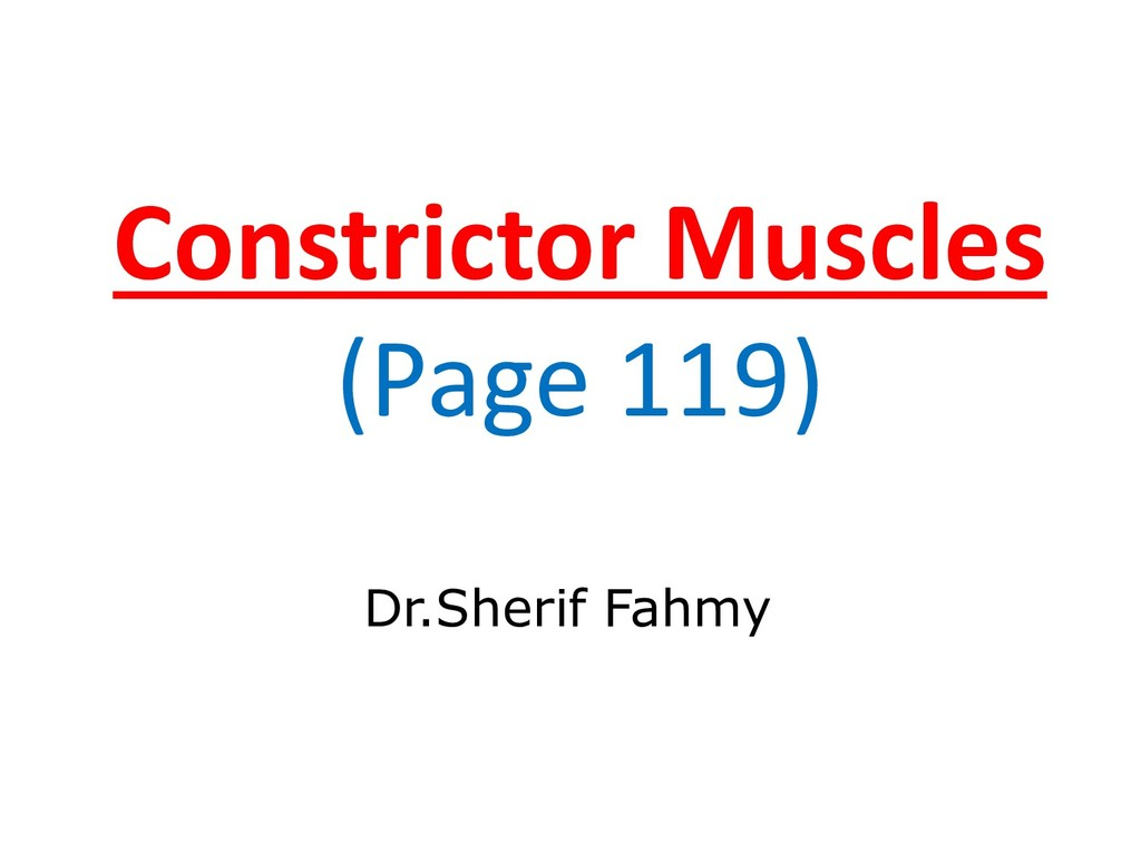 Constrictor Muscles (Page 119) Dr.Sherif Fahmy